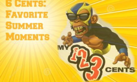 My 1-2-3 Cents Episode 145: Six Cents Favorite Summer Moments