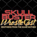 My 1-2-3 Cents Episode 170: Skullbuster Wrestlecast