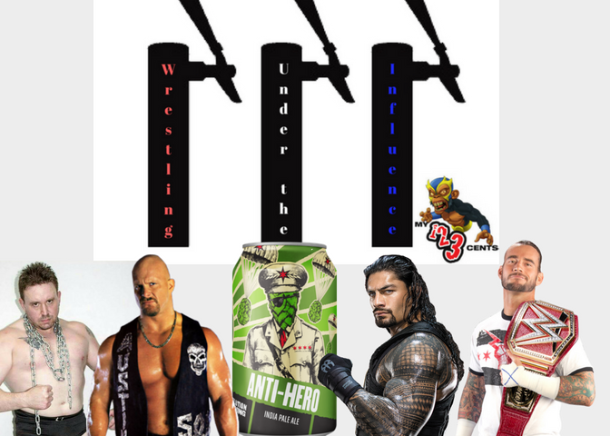My 1-2-3 Cents Episode 189: Wrestling Under the Influence 'Anti-Hero'