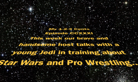 My 1-2-3 Cents Episode 231: Using the Force in Wrestling