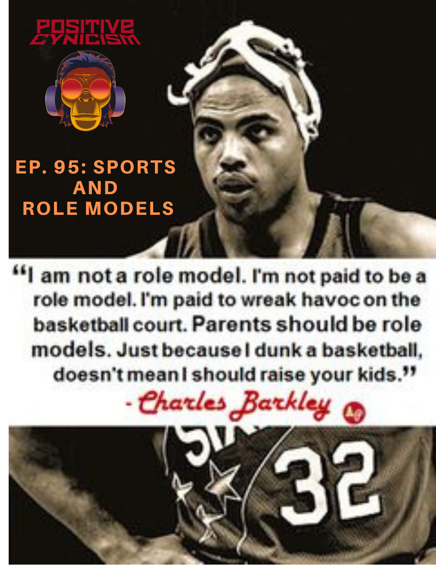 Positive Cynicism EP. 95: Sports and Role Models