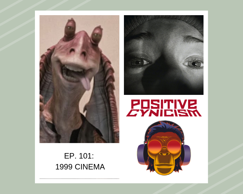 Positive Cynicism EP. 101: 1999 Cinema