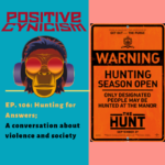 Positive Cynicism EP. 106: Hunting for Answers