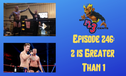 My 1-2-3 Cents Episode 246: 2 is Greater Than 1