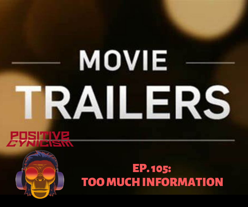 Positive Cynicism EP. 105: Too Much Information