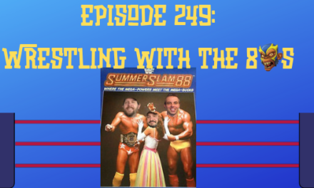 My 1-2-3 Cents Episode 249: Wrestling with the 80s