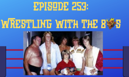My 1-2-3 Cents Episode 253: Wrestling with the 80s