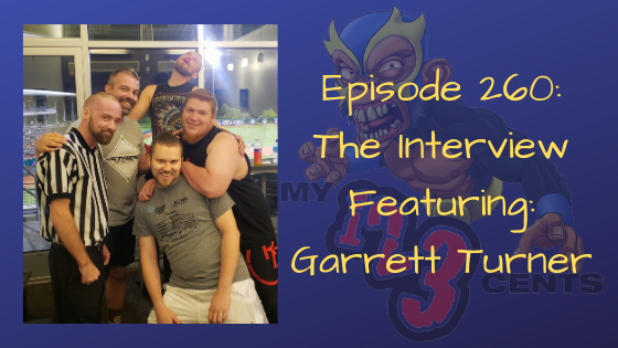 My 1-2-3 Cents Episode 260: The Interview w/Garrett Turner