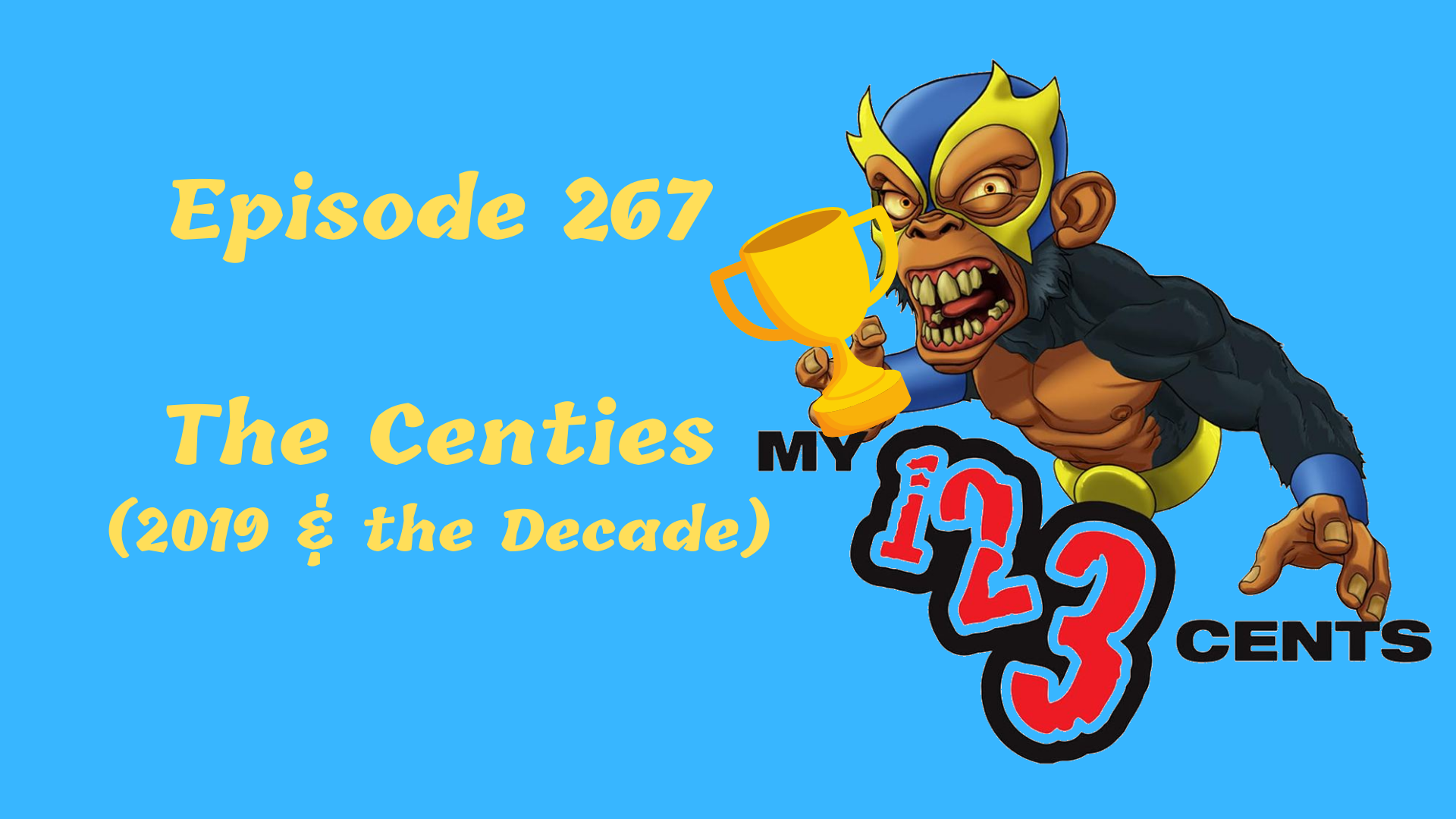 My 1-2-3 Cents Episode 267: The Centies