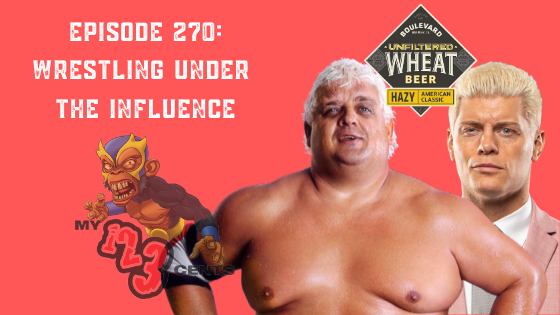 My 1-2-3 Cents Episode 270: Wrestling Under the Influence