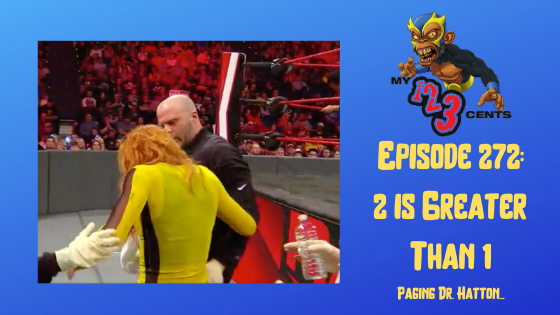 My 1-2-3 Cents Episode 272: Paging Dr. Hatton…