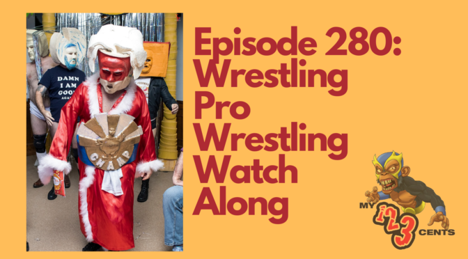 My 1-2-3 Cents Episode 280: WPW Watch Along