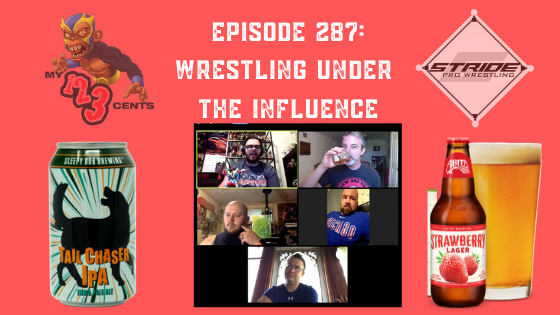 My 1-2-3 Cents Episode 287: Wrestling Under the Influence