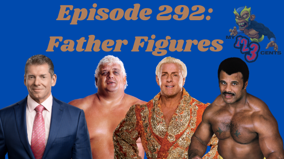 My 1-2-3 Cents Episode 292: Father Figures