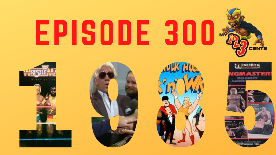 My 1-2-3 Cents Episode 300: Celebrating 1985