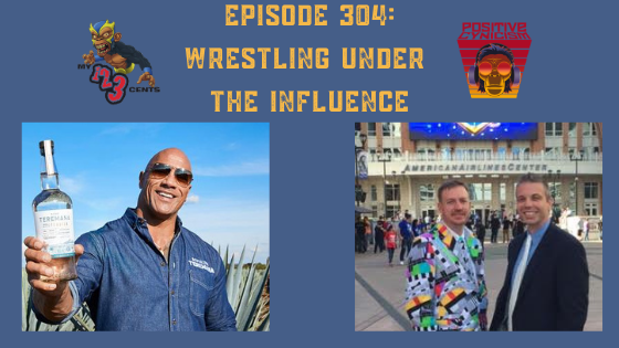 My 1-2-3 Cents Episode 304: Wrestling Under the Influence