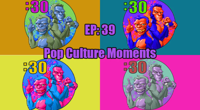 POWER HALF HOUR EP. 39: Pop Culture Moments