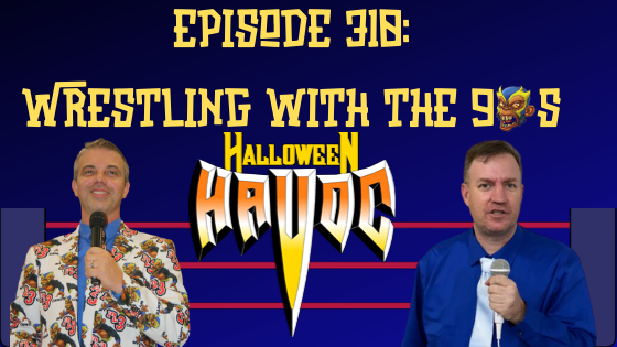 My 1-2-3 Cents Episode 310: Wrestling with the 90s