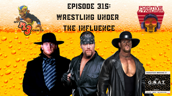 My 1-2-3 Cents Episode 315: Wrestling Under the Influence
