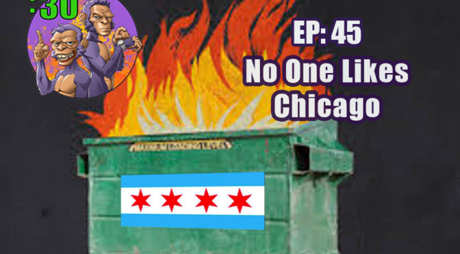 Power Half Hour EP. 45: No One Likes Chicago