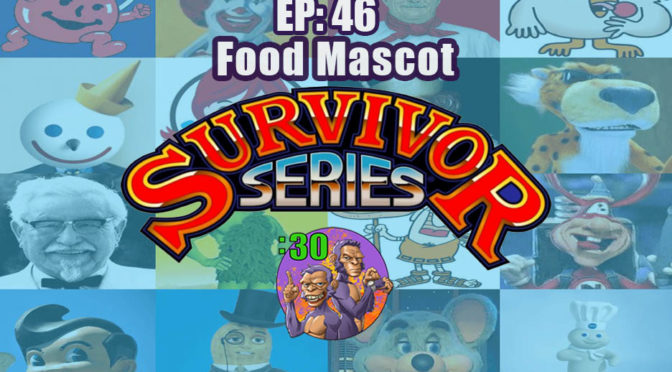 POWER HALF HOUR EP. 46: Food Mascot Survivor Series
