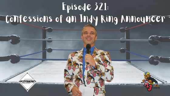 My 1-2-3 Cents Episode 321: Confessions of An Indy Ring Announcer