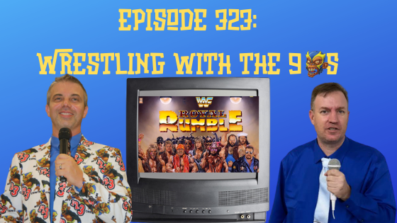 My 1-2-3 Cents Episode 323: Wrestling with the 90s
