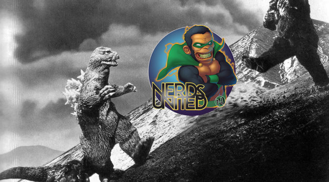 Nerds United Episode 217: Kaijus vs Two Idiots