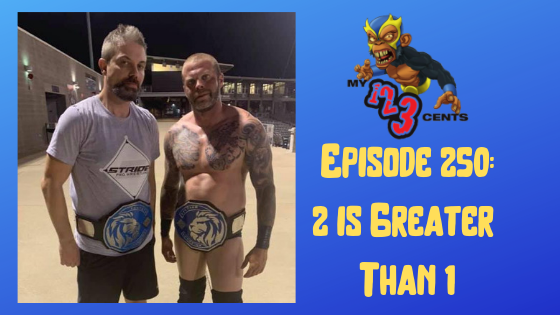 My 1-2-3 Cents Episode 250: 2 is Greater Than 1: New Champs