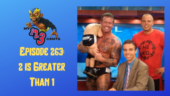 My 1-2-3 Cents Episode 263: 2 is Greater Than 1