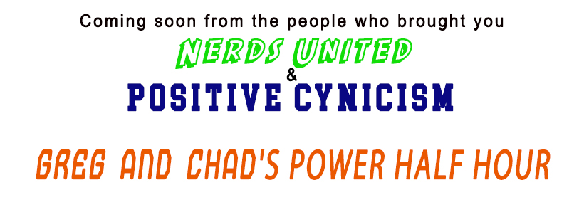 Greg and Chad's Power Half Hour Trailer