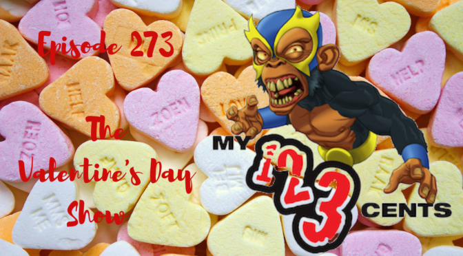 My 1-2-3 Cents Episode 273: The Valentine's Day Show