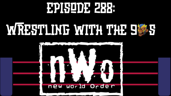 My 1-2-3 Cents Episode 288: Wrestling with the 90s