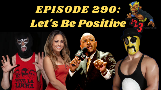 My 1-2-3 Cents Episode 290: Let's Be Positive