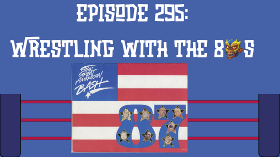 My 1-2-3 Cents Episode 295: Wrestling with the 80s