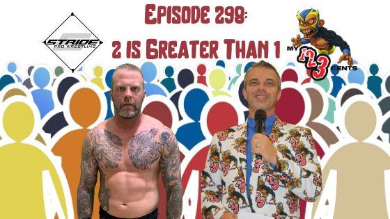 My 1-2-3 Cents Episode 298: 2 is Greater Than 1