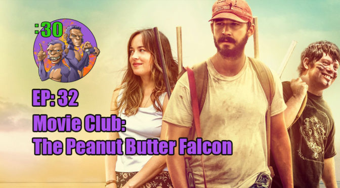 POWER HALF HOUR EP: 32. FILM CLUB; THE PEANUT BUTTER FALCON