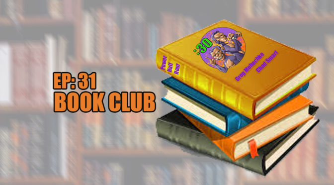 Greg and Chad's Power Half Hour Episode 31: Book Club