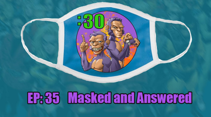 POWER HALF HOUR: EP. 35: MASKED AND ANSWERED