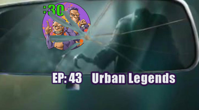 Power Half Hour Episode 43: Urban Legends and the Paranormal