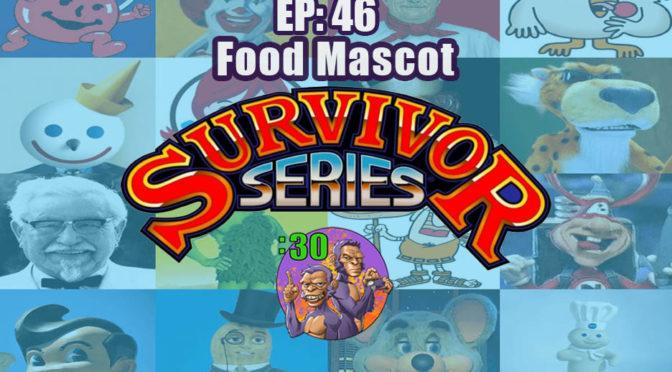 POWER HALF HOUR EP. 46: Food Mascot Survivor Series