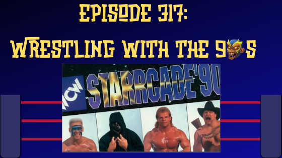 My 1-2-3 Cents Episode 317: Wrestling with the 90s