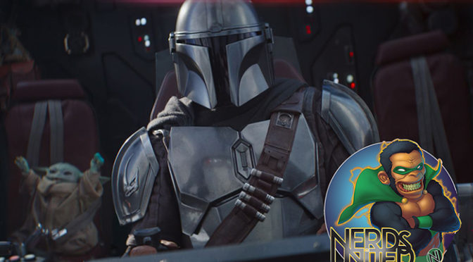 Nerds United Episode 212: Mandalorian Spoilers (but that's not all)