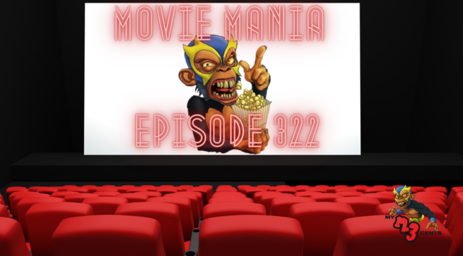 My 1-2-3 Cents Episode 322: Movie Mania