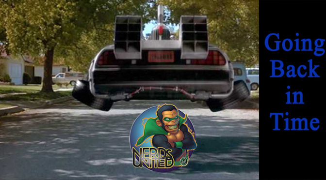 Nerds United Episode 226: Time Traveling with Mike and Greg