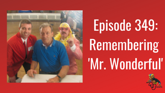 My 1-2-3 Cents Episode 349: Remembering Mr. Wonderful