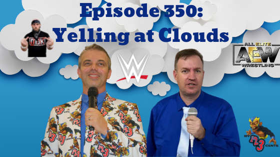 My 1-2-3 Cents Episode 350: Yelling at Clouds