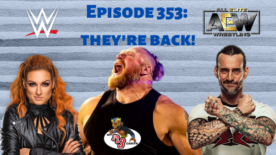 My 1-2-3 Cents Episode 353: They're Back!