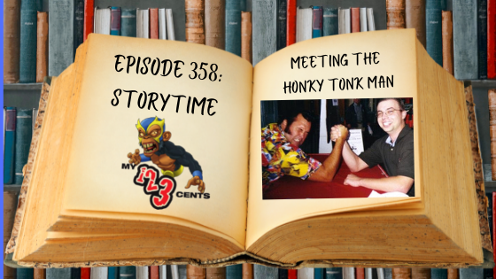 My 1-2-3 Cents Episode 358: Storytime